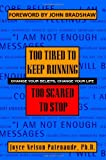 Too Tired to Keep Running, Too Scared to Stop, Joyce Nelson Patenaude, 1412056357