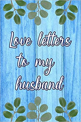 Husband to letter a write love 21 Sample