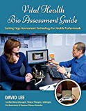 Vital Health Bio Assessment Guide: Cutting Edge Assessment Technology for Health Professionals