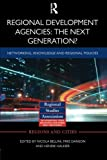 img - for Regional Development Agencies: The Next Generation?: Networking, Knowledge and Regional Policies (Regions and Cities) book / textbook / text book