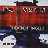 THEATRE OF TRAGEDY MUSIQUE ASSEMBLY by THEATRE OF TRAGEDY (2009-06-10)