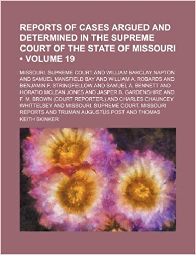 Ebook til ipad download Reports of Cases Argued and Determined in the Supreme Court of the State of Missouri (Volume 19) PDF FB2 1235738752