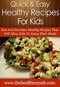 Healthy Recipes For Kids: Fun And Inventive Healthy ...