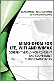 img - for MIMO-OFDM for LTE, WiFi and WiMAX: Coherent versus Non-coherent and Cooperative Turbo Transceivers book / textbook / text book