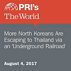 More North Koreans Are Escaping to Thailand via an 'Underground Railroad'