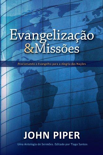 Evangelização e Missões: Proclamando o Evangelho para a Alegria das Nações