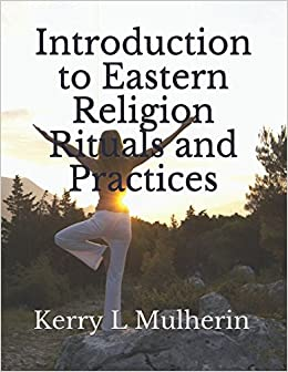 Introduction to Eastern Religion Rituals and Practices