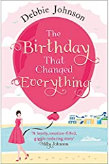 The Birthday That Changed Everything: Perfect Summer Holiday Reading!