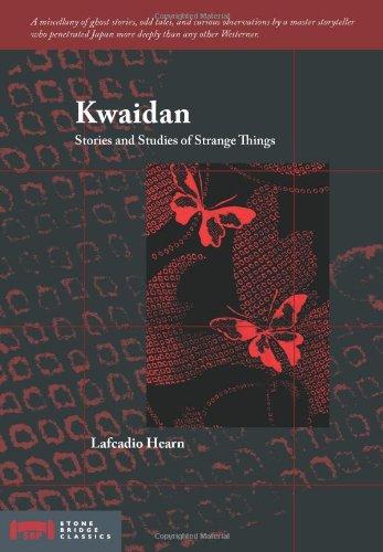 Kwaidan  Stories And Studies Of Strange Things  Stone Bridge Classics