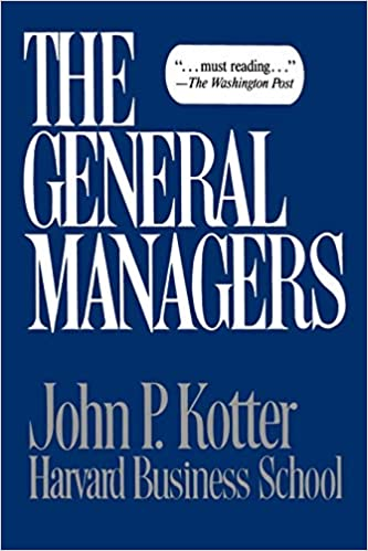 The General Managers John P Kotter 9780029182307 Amazon