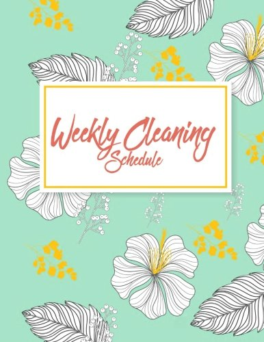 "Weekly Cleaning Schedule: Household Planner, Daily Routine Planner,  Cleaning and Organizing Your House 120 Pages Large Size 8.5"" x 11"" by Hang Giftnote"