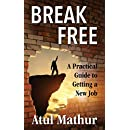 Break Free: A Practical Guide to Getting a New Job