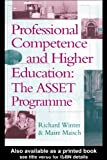 Professional Competence and Higher Education : The ASSET Programme, Winter, Richard and Maisch, Maire, 0750705566