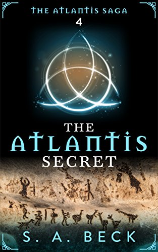 The Atlantis Secret (The Atlantis Saga Book 4)