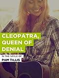 Cleopatra, Queen Of Denial