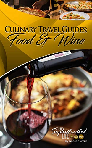 Culinary Travel Guides: Food & Wine by Nadeen White