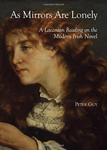 As Mirrors Are Lonely: A Lacanian Reading on the Modern Irish Novel