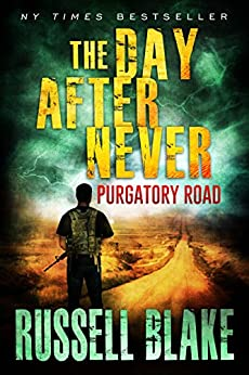 The Day After Never - Purgatory Road (Post-Apocalyptic Dystopian Thriller - Book 2) by [Blake, Russell]