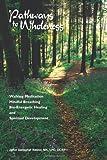 Pathways to Wholeness: Walking Meditation, Mindful Breathing, Bio-Energetic Healing and Spiritual Development