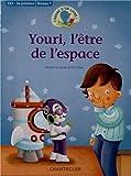 L'heure d'un livre CE2 - Youri, l'être de l'espace