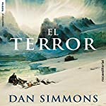 El terror [The Terror] | Dan Simmons,Ana Herrera - translator