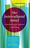 The Intercultural Mind: Connecting Culture, Cognition, and Global Living