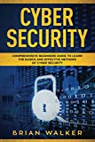 img - for Cyber Security: Comprehensive Beginners Guide to Learn the Basics and Effective Methods of Cyber Security book / textbook / text book