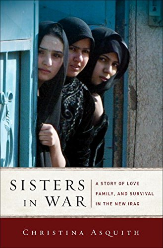 Sisters in War: A Story of Love, Family, and Survival in the New Iraq Pdf