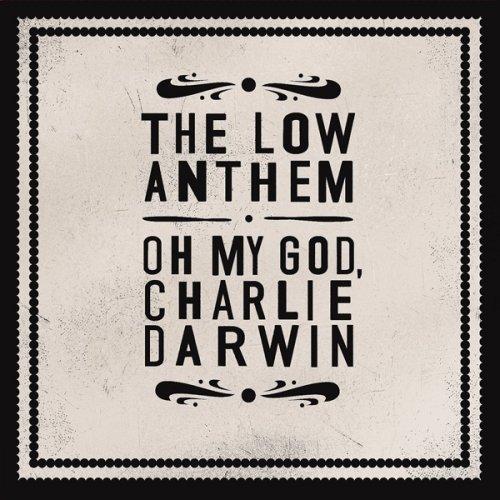 Low Anthem: Oh My God Charlie Darwin (Audio CD)