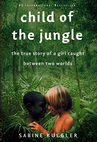Amazon child of the jungle the true story of a girl caught child of the jungle the true story of a girl caught between two worlds by fandeluxe Image collections