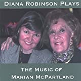 Diana Robinson Plays the Music of Marian McPartlan