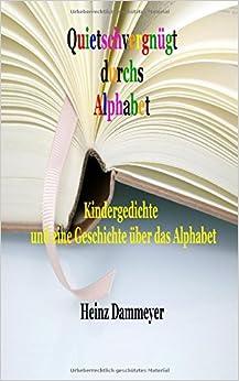 Quietschvergnügt durchs Alphabet: Kindergedichte und eine Geschichte über das Alphabet