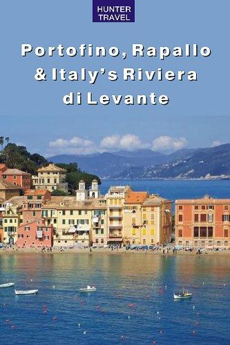 Portofino, Rapallo & Italy's Riviera di Levante (Travel Adventures)