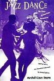 Jazz Dance: The Story Of American Vernacular Dance