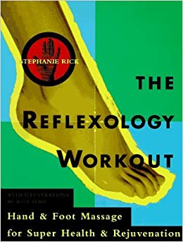 Book The Reflexology Workout: Hand and Foot Massage for Super Health and Rejuvenation by Stephanie Rick (1986-08-01)