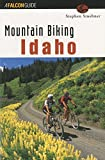 Mountain Biking Idaho, Stephen Stuebner, 1560447443