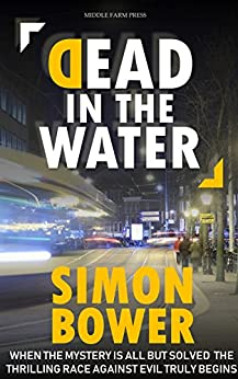 Dead in the Water: (US Edition) by [Bower, Simon]