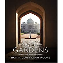 Paradise Gardens: The world's most beautiful Islamic gardens