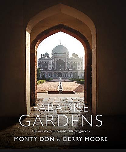 Paradise Gardens: The world's most beautiful Islamic gardens ()