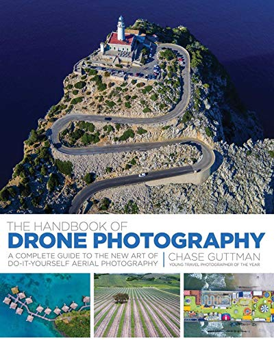 The Handbook of Drone Photography: A Complete Guide to the New Art of Do-It-Yourself Aerial Photography. ()