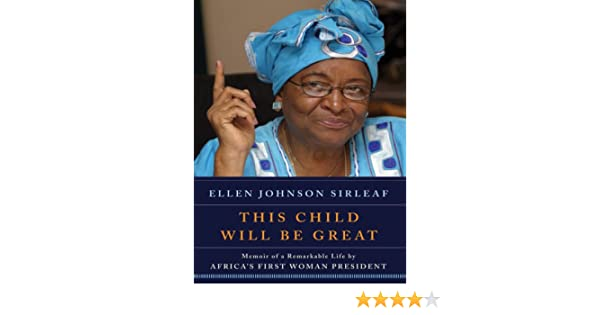 This child will be great memoir of a remarkable life by africas this child will be great memoir of a remarkable life by africas first woman president ebook ellen johnson sirleaf amazon kindle store fandeluxe PDF