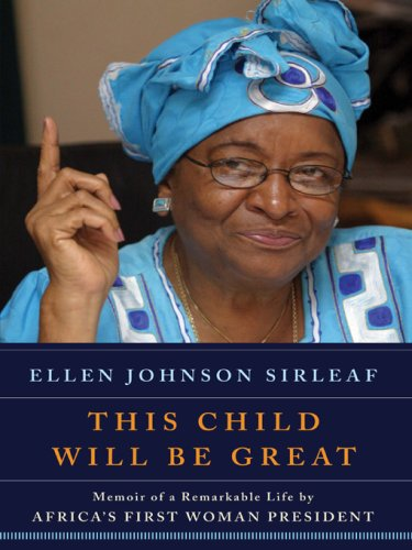 Amazon this child will be great memoir of a remarkable life this child will be great memoir of a remarkable life by africas first woman president fandeluxe PDF