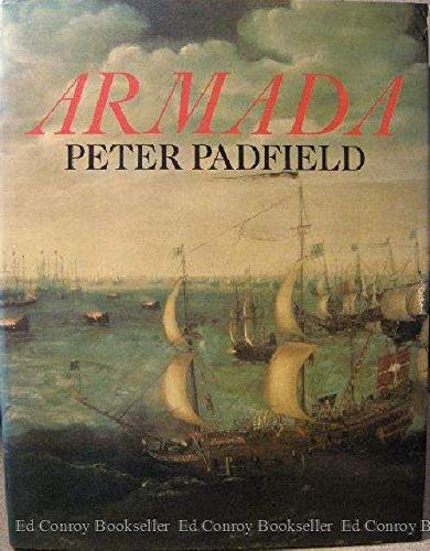 Armada: A Celebration of the Four Hundredth Anniversary of the Defeat of the Spanish Armada, 1588-1988