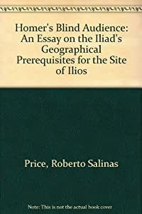 roberto salinas price books list of books by author roberto  homer s blind audience an essay on the iliad s geographical prerequisites for the site