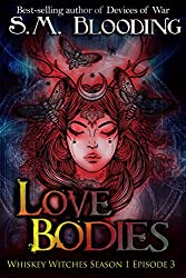 Love Bodies: Episode 3 (Whiskey Witches Book 0)