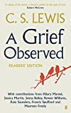 A Grief Observed Readers' Edition: With Contributions from Hilary Mantel, Jessica Martin, Jenna Bailey, Rowan Williams, Kate Saunders, Francis Spufford and Maureen Freely