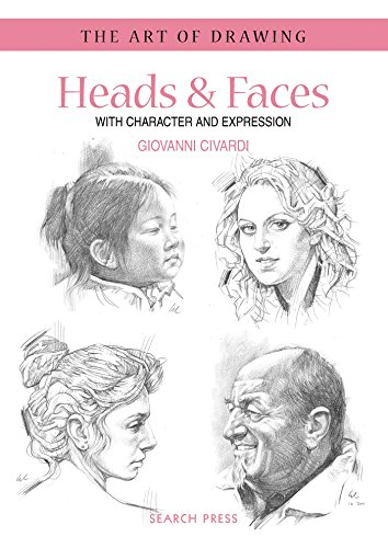 Art of Drawing: Heads & Faces: with Character and Expression [Giovanni Civardi] (Tapa Blanda)