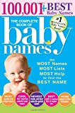 img - for The Complete Book of Baby Names: The Most Names (100,001+), Most Unique Names, Most Idea-Generating Lists (600+) and the Most Help to Find the Perfect Name book / textbook / text book