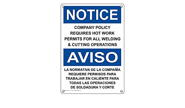 Weatherproof Plastic Vertical OSHA Notice Company Policy Hot Work Permits Bilingual Sign with English & Spanish Text: Amazon.com: Industrial & Scientific