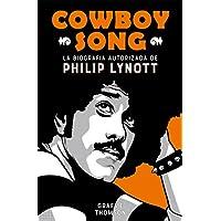 Cowboy Song: La biografía autorizada de Philip Lynott: